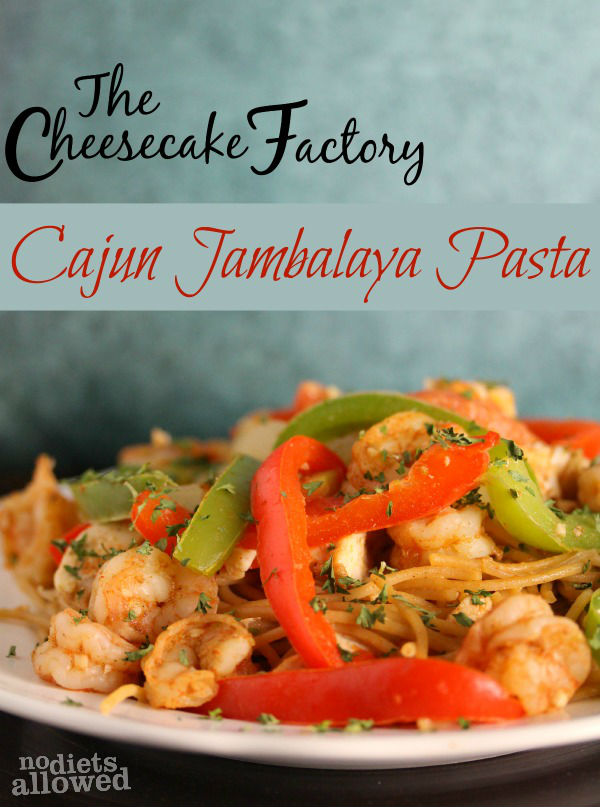 cheesecake factory jambalaya- No Diets Allowed