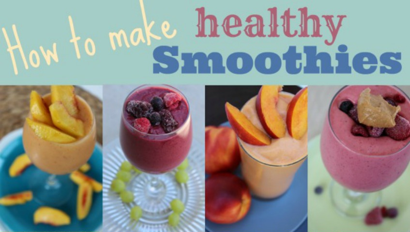 How to make Healthy Smoothies.
